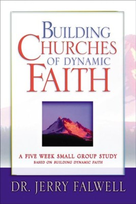 Building Churches of Dynamic Faith - eBook  -     By: Jerry Falwell