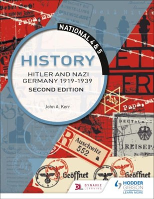 National 4 & 5 History: Hitler and Nazi Germany 1919-1939: Second Edition / Digital original - eBook  -     By: John Kerr