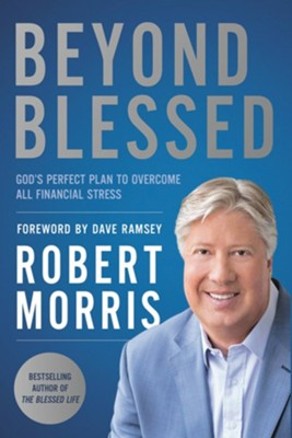 Beyond Blessed: Essential Steps to Financial Freedom - eBook  -     By: Robert Morris