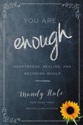 You Are Enough: Heartbreak, Healing, and Becoming Whole - eBook  -     By: Mandy Hale