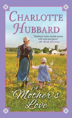 A Mother's Love - eBook  -     By: Charlotte Hubbard