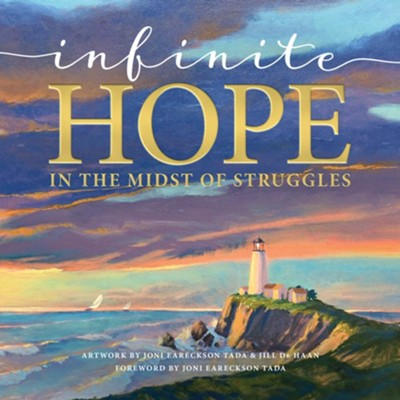 Infinite Hope . . . in the Midst of Struggles - eBook  -     By: Joni and Friends Inc.