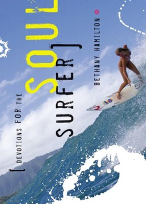 Devotions for the Soul Surfer: Daily Thoughts to Charge Your Life - eBook  -     By: Bethany Hamilton