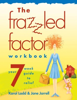 The Frazzled Factor Workbook - eBook  -     By: Jane Jarrell, Karol Ladd