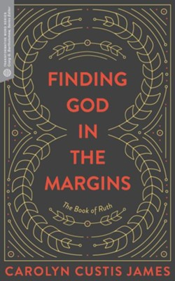 Finding God in the Margins: The Book of Ruth - eBook  -     By: Carolyn Custis James, Craig G. Barthomoew