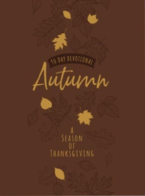 Autumn: A Season of Thanksgiving: 90-Day Devotional - eBook  -