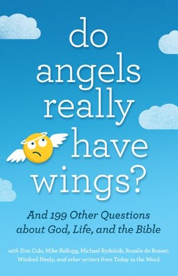 Do Angels Really Have Wings?: ... And 199 Other Questions About God, Life, and the Bible - eBook  -     By: Today in the Word