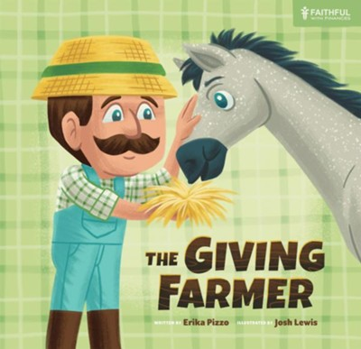 The Giving Farmer - eBook  -     By: Erika Pizzo     Illustrated By: Josh Lewis