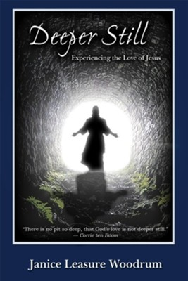 Deeper Still: Experiencing the Love of Jesus - eBook  -     By: Janice Woodrum
