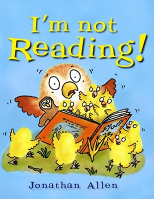 I'm Not Reading!  -     By: Jonathan Allen