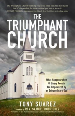 The Triumphant Church - eBook  -     By: Tony Suarez