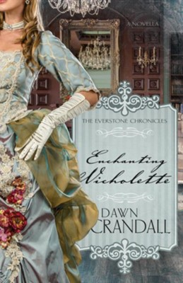 Enchanting Nicholette - eBook  -     By: Dawn Crandall