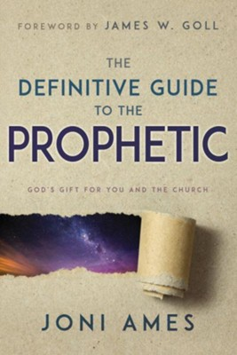 The Definitive Guide to the Prophetic: God's Gift for You and the Church - eBook  -     By: Joni Ames