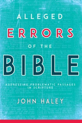 Alleged Errors of the Bible: Addressing Problematic Passages in Scripture / Abridged - eBook  -     By: John Haley