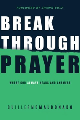 Breakthrough Prayer: Where God Always Hears and Answers - eBook  -     By: Guillermo Maldonado