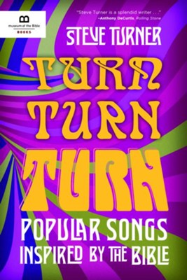 Turn, Turn, Turn: Popular Songs and Music Inspired by the Bible - eBook  -     By: Steve Turner