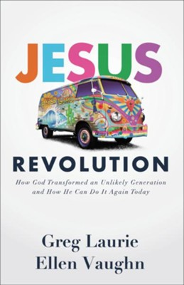 Jesus Revolution: How God Transformed an Unlikely Generation and How He Can Do It Again Today - eBook  -     By: Greg Laurie, Ellen Vaughn
