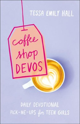 Coffee Shop Devos: Daily Devotional Pick-Me-Ups for Teen Girls - eBook  -     By: Tessa Emily Hall