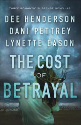 The Cost of Betrayal: Three Romantic Suspense Novellas - eBook  -     By: Dee Henderson, Dani Pettrey, Lynette Eason