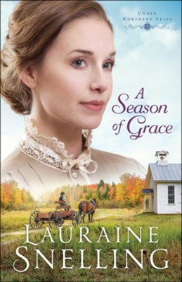 A Season of Grace (Under Northern Skies Book #3) - eBook  -     By: Lauraine Snelling