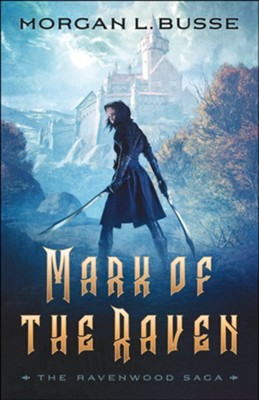 Mark of the Raven (The Ravenwood Saga Book #1) - eBook  -     By: Morgan L. Busse