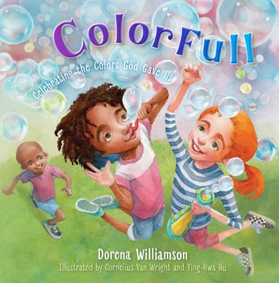 ColorFull - eBook  -     By: Dorena Williamson     Illustrated By: Cornelius Van Wright, Ying-Hwa Hu