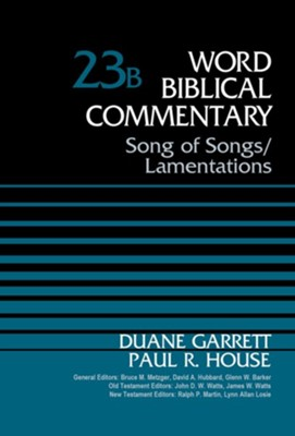 Song of Songs and Lamentations, Volume 23B - eBook  -     By: Duane Garrett, Paul R. House