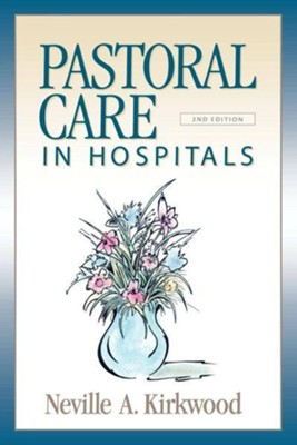 Pastoral Care in Hospitals - eBook  -     By: Neville A. Kirkwood