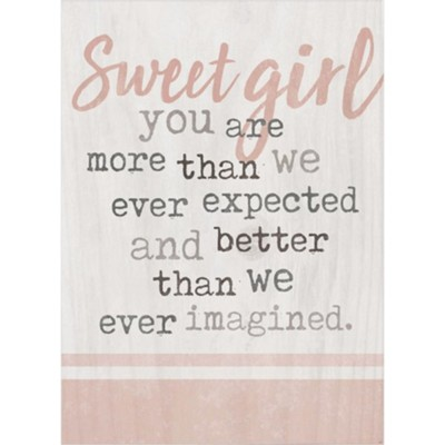 Sweet Girl You Are More Than We Ever Expected Block Art  -