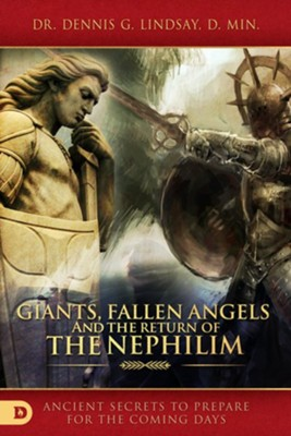 Giants, Fallen Angels, and the Return of the Nephilim: Ancient Secrets to Prepare for the Coming Days - eBook  -     By: Dennis Lindsay