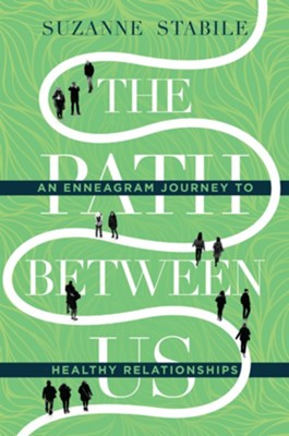 The Path Between Us: An Enneagram Journey to Healthy Relationships - eBook  -     By: Suzanne Stabile