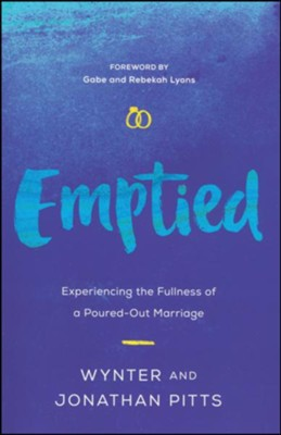 Emptied: Experiencing the Fullness of a Poured-Out Marriage  -     By: Wynter Pitts, Jonathan Pitts