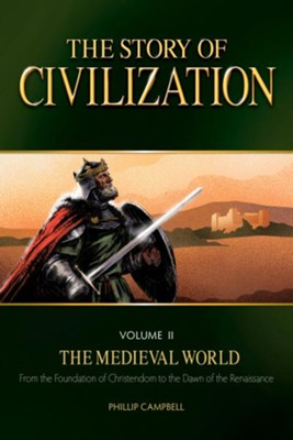 The Story of Civilization Vol II, The Medieval World - Text eBook   -     By: Phillip Campbell