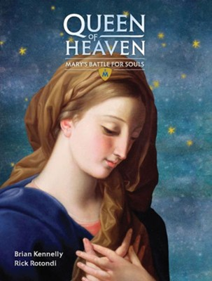 Queen of Heaven: Mary's Battle for Souls - eBook  -     By: Rick Rotondi, Brian Kennelly