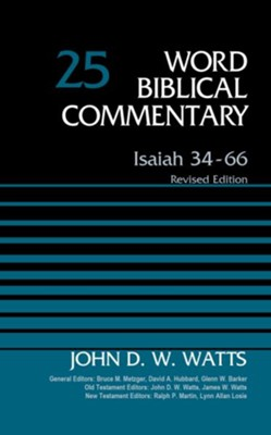 Isaiah 34-66, Volume 25: Revised Edition - eBook  -     Edited By: Bruce M. Metzger, David Allen Hubbard     By: John D.W. Watts