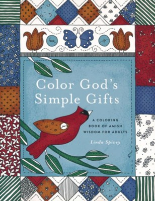 Color God's Simple Gifts: An Adult Coloring Book of Amish Wisdom  -     By: Linda Spivey