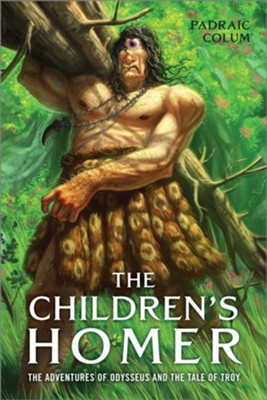 The Children's Homer: The Adventures of Odysseus and the Tale of Troy - eBook  -     By: Padraic Colum
