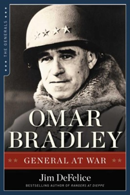 Omar Bradley: General at War - eBook  -     By: Jim DeFelice