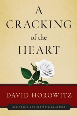 A Cracking of the Heart - eBook  -     By: David Horowitz