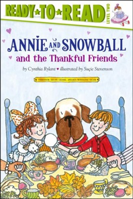 #10: Annie and Snowball and the Thankful Friends  -     By: Cynthia Rylant     Illustrated By: Sucie Stevenson