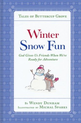 Winter Snow Fun: God Gives Us Friends When We're Ready for Adventure  -     By: Wendy Dunham     Illustrated By: Michal Sparks