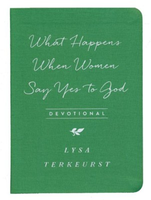 What Happens When Women Say Yes to God Devotional  -     By: Lysa TerKeurst