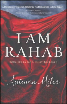 I Am Rahab: Touched By God, Fully Restored  -     By: Autumn Miles