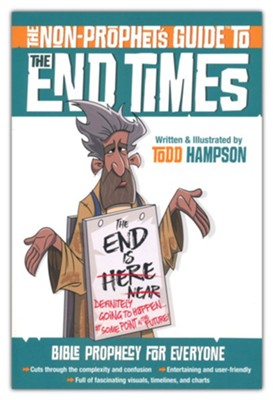 The Non-Prophet's Guide &#153 to the End Times: Bible Prophecy for Everyone   -     By: Todd Hampson