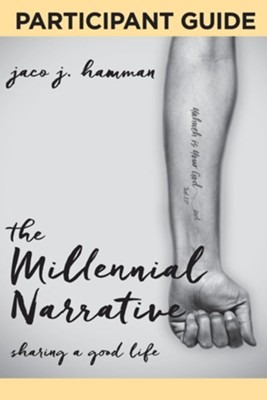 The Millenial Narrative: Participant Guide: Sharing a Good Life - eBook  -     By: Jaco J. Hamman