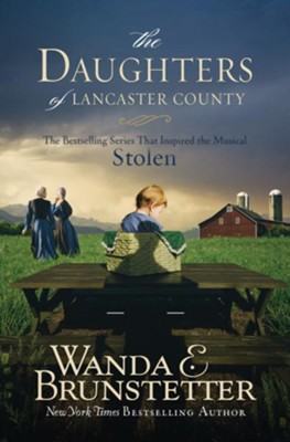 The Daughters of Lancaster County: The Bestselling Series That Inspired the Musical, Stolen - eBook  -     By: Wanda E. Brunstetter