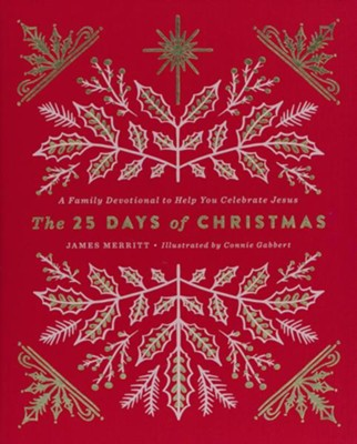 The 25 Days of Christmas: A Family Devotional to Help You Celebrate Jesus  -     By: James Merritt