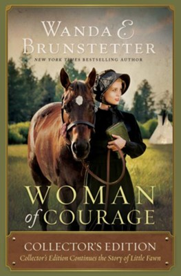 Woman of Courage: Collector's Edition Continues the Story of Little Fawn - eBook  -     By: Wanda E. Brunstetter