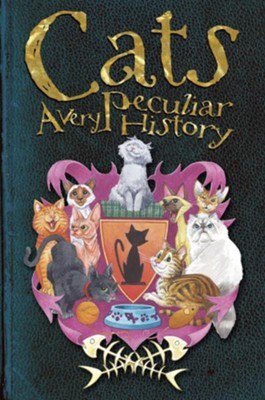 Cats: A Very Peculiar History  -     By: Fiona MacDonald