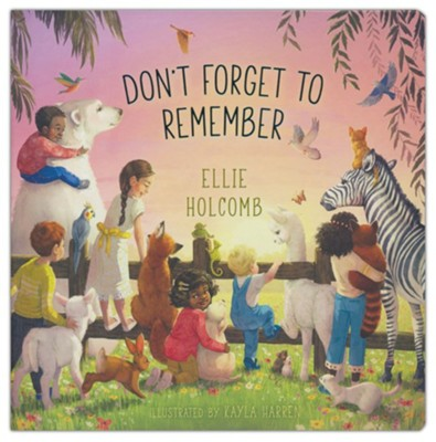 Don't Forget to Remember  -     By: Ellie Holcomb